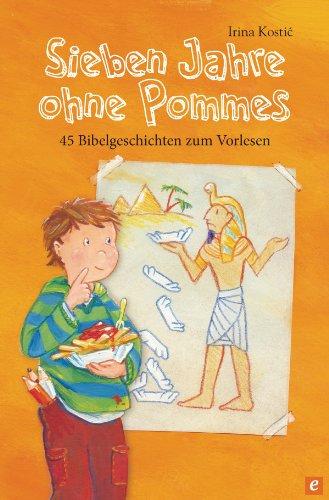 Buchseite und Rezensionen zu 'Sieben Jahre ohne Pommes: 45 Bibelgeschichten zum Vorlesen' von Irina Kostic