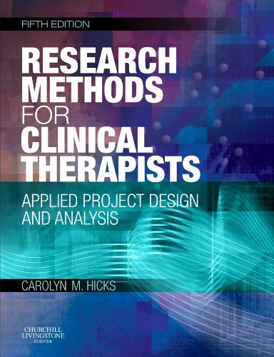 Research Methods for Clinical Therapists: Applied Project Design and Analysis, 5e by Hicks BA MA PhD PGCE CPsychol, Carolyn M. (August 7, 2009) Paperback