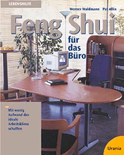 Feng Shui für das Büro: Mit wenig Aufwand das ideale Arbeitsklima schaffen