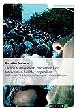 Crowd Management: Prävention und Intervention bei Massenpaniken: Fußballspiele, Public Viewing und Open-Air-Veranstaltungen by Christian Zacherle (2010-05-02)