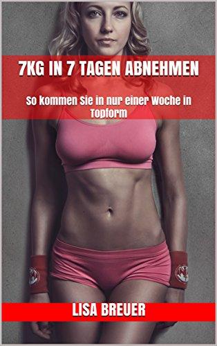 7 Gewicht-verlust (7kg in 7 Tagen abnehmen: So kommen Sie in nur einer Woche in Topform)