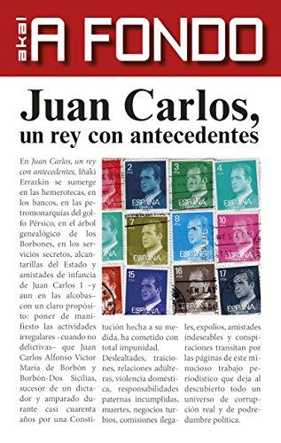 Juan Carlos, un rey con antecedentes (A Fondo) por Iñaki Errazkin