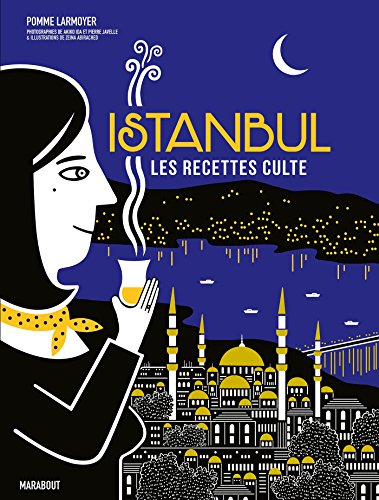 Istanbul, les recettes culte par Pomme Larmoyer
