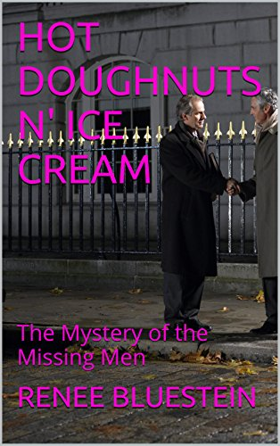 HOT DOUGHNUTS N' ICE CREAM: The Mystery of the Missing Men (English Edition)