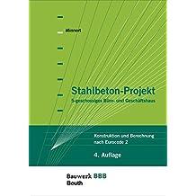 Stahlbeton-Projekt: 5-geschossiges Büro- und Geschäftshaus Konstruktion und Berechnung nach Eurocode 2 (Bauwerk)