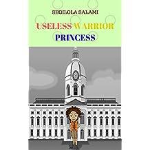 Useless Warrior Princess