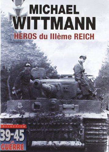 Michael Wittmann - Héros du IIIème Reich