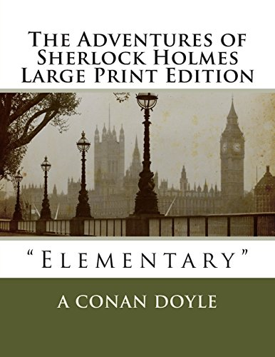 The Adventures of Sherlock Holmes Large Print Edition