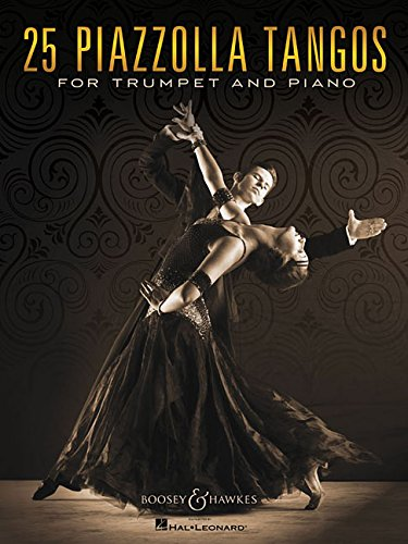 25 Piazzolla Tangos for Trumpet and Piano: Trumpet in B Flat