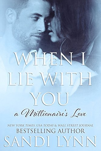 When I Lie With You (A Millionaire's Love, #2): Volume 2 by Sandi Lynn (2014-06-04)