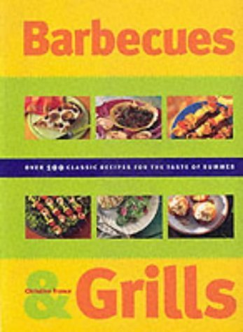Barbecues & Grills: Over 100 Classic Recipes for the Taste of Summer by France, Christine (2000) Paperback
