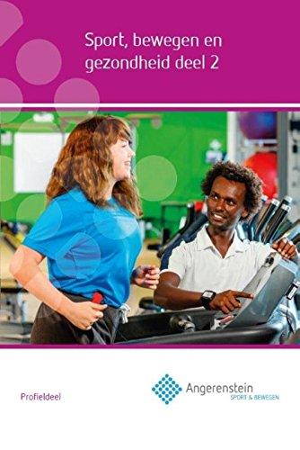 Bewegen Band (Sport, bewegen en gezondheid Profieldeel (Angerenstein SB, Band 2))