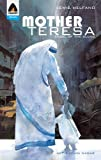 Mother Teresa: Angel of the Slums (Heroes)