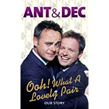 Ooh! What a Lovely Pair: Our Story (Ant & Dec)