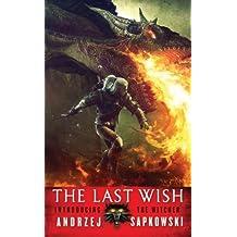 The Last Wish: Introducing The Witcher by Sapkowski, Andrzej (2008) Mass Market Paperback