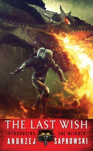 The Last Wish: Introducing The Witcher by Sapkowski, Andrzej (2008) Mass Market Paperback
