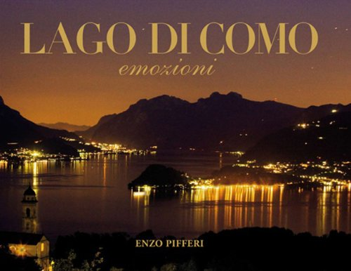 Lago di Como. Emozioni-Como Lake. Emotions. Ediz. illustrata por Enzo Pifferi
