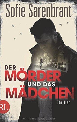 Buchseite und Rezensionen zu 'Der Mörder und das Mädchen: Thriller' von Sofie Sarenbrant