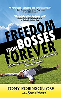 Freedom from Bosses Forever by [Robinson OBE, Tony]