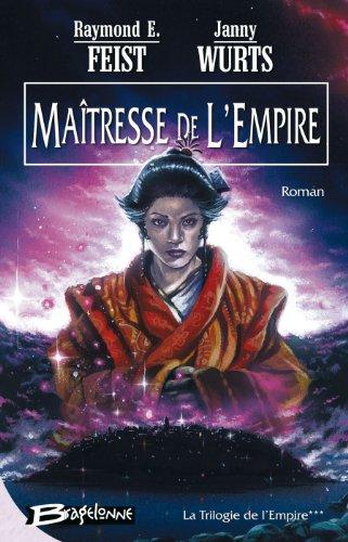 La Trilogie de l'Empire, tome 3 : Maîtresse de l'Empire