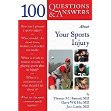 100 Questions & Answers About Your Sports Injury (100 Questions and Answers)