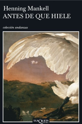 Antes de que hiele (Volumen independiente) por Henning Mankell