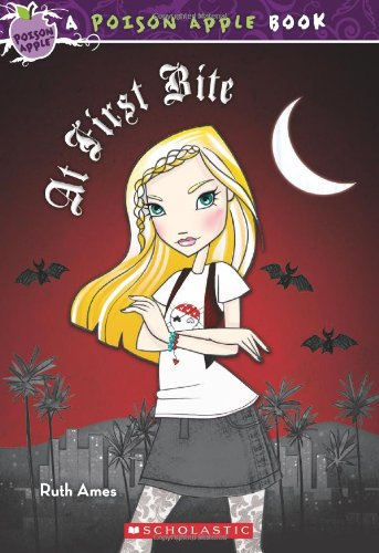 At First Bite (Poison Apple, Band 8) (Poison Apple-serie)