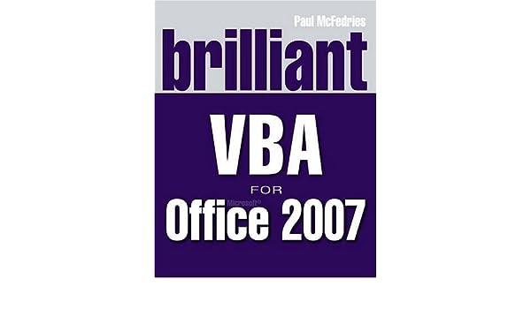 Brilliant VBA For Microsoft Office 2007 Amazoncouk Paul McFedries 9780273715740 Books