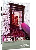 Monde selon Anish Kapoor (le) | Schwerfel, Heinz Peter. Réalisateur