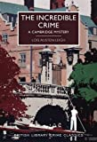 The Incredible Crime (British Library Crime Classics)