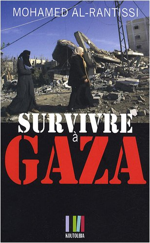 Survivre à Gaza par Mohamed Al-Rantissi