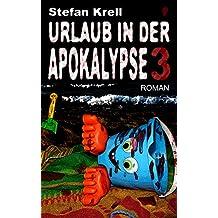 Urlaub in der Apokalypse 3: Horror-Thriller (German Edition)