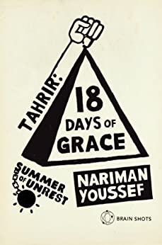 Summer of Unrest: Tahrir - 18 Days of Grace by [Youssef, Nariman]