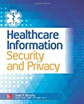 Operational, tested information security and privacypractices for the healthcare environment   Written by an expert in the field with multiple industry certifications, this definitive resource fully addresses information security and privacy consi...