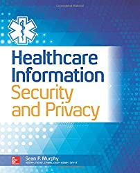 Healthcare Information Security and Privacy (All-In-One)