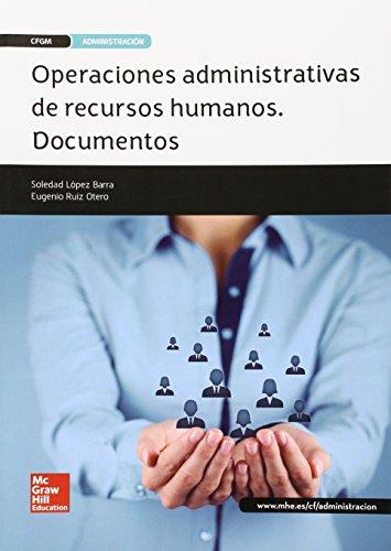 Operaciones administrativas de recursos humanos : documentos : grado medio