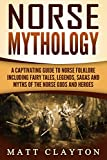 #10: Norse Mythology: A Captivating Guide to Norse Folklore Including Fairy Tales, Legends, Sagas and Myths of the Norse Gods and Heroes