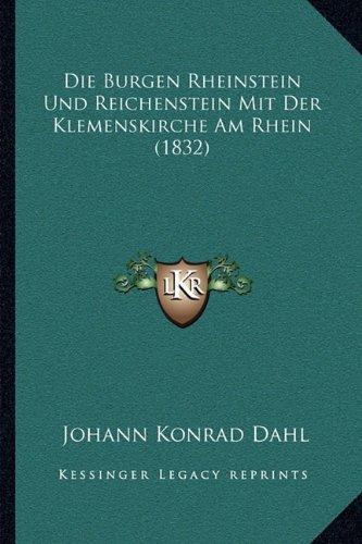 Die Burgen Rheinstein Und Reichenstein Mit Der Klemenskirche Am Rhein (1832) -