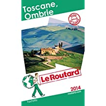 Guide du Routard Toscane, Ombrie 2014