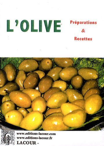 L'olive : Préparations & recettes