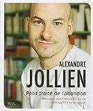 Petit traité de l'abandon - Pensées pour accueillir la vie telle qu'elle se propose (1CD audio MP3) de Alexandre Jollien (6 septembre 2012) Broché