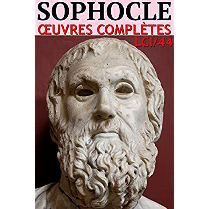 Sophocle: Oeuvres complètes - N° 44 (lci-eBooks)