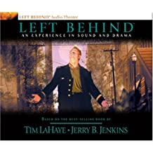 Left Behind: An Experience in Sound and Drama: A Novel of the Earth's Last Days (Left Behind (Radio Show Audio))