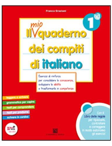 Il mio quaderno dei compiti di italiano. Con fascicolo. Con espansione online. Per la 1 classe elementare