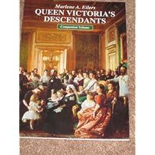 Queen Victoria's Descendants: A Companion Volume