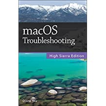 macOS Troubleshooting, High Sierra Edition (English Edition)