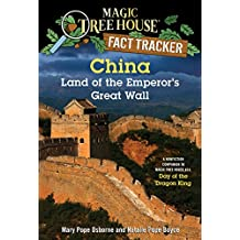 China: Land of the Emperor's Great Wall: A Nonfiction Companion to Magic Tree House #14: Day of the Dragon King
