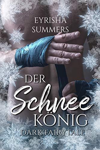 Der Schneekönig: Dark Fairytale von [Summers, Eyrisha]
