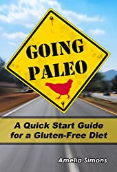 Going Paleo: A Quick Start Guide for a Gluten-Free Diet (English Edition)
