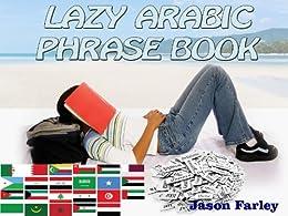 LAZY ARABIC PHRASE BOOK (LAZY PHRASE BOOK) by [Farley, Jason]
